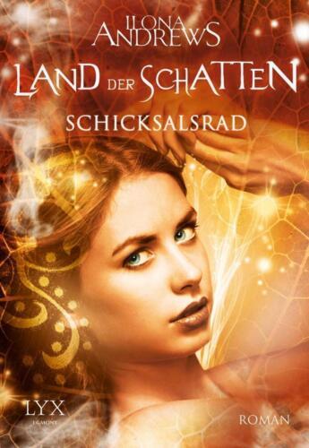 1 von 1 - Schicksalsrad / Land der Schatten Bd. 3 ► Ilona Andrews (Taschenb)  ►►►UNGELESEN