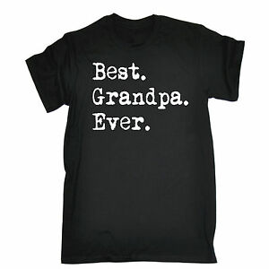 Image Is Loading BEST GRANDPA EVER T SHIRT Tee Grandpa Dad