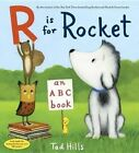 R Is for Rocket: An ABC Book by Tad Hills (Hardback, 2015)