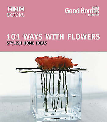 1 of 1 - Good Homes 101 Ways With Flowers,Magazine, Good Homes,New Book mon0000045831
