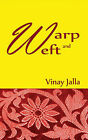 Warp and Weft by Vinay Jalla (Paperback, 2013)