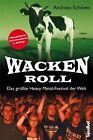 Wacken Roll von Andreas Schöwe (2012, Taschenbuch)