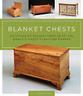 Blanket Chests: Outstanding Designs from 30 of the World's Finest Furniture Makers by Peter Turner, Scott Gibson (Paperback, 2011)