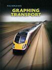 Graphing Transport by Deborah Underwood (Paperback, 2008)