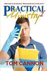 Practical Ministry 2: Whatever Jesus Says to You, Just Do It! by Tom Cannon (Paperback / softback, 2010)