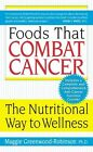 Foods That Combat Cancer by MAGGI Robinson-Greenwood Phd (Paperback, 2003)