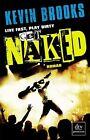 Live Fast, Play Dirty, Get Naked von Kevin Brooks (2013, Taschenbuch)