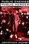 Public Enemies, Public Heroes: Screening the Gangster from  Little Caesar  to  Touch of Evil by Jonathan Munby (Paperback, 1999)