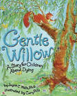 Gentle Willow: A Story or Children about Dying by Joyce C. Mills (Hardback, 2003)