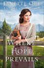Where Hope Prevails by Janette Oke, Laurel Oke Logan (Paperback / softback, 2016)