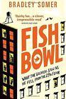 Fishbowl by Bradley Somer (Paperback, 2016)