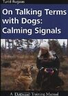 On Talking Terms with Dogs: Calming Signals by Turid Rugaas (Paperback, 2006)