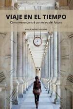 Viaje en el Tiempo : Cómo Me Encontré con Mi Yo Del Futuro by Paula Huertas...