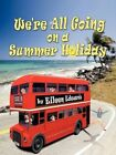 We're All Going on a Summer Holiday 9781438956510 by Eileen Edwards Paperback