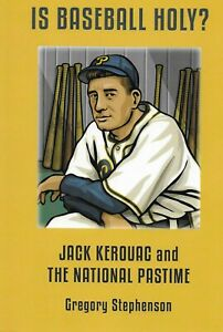 "JACK KEROUAC - ""IS BASEBALL HOLY?"" - JACK KEROUAC AND THE NATIONAL PASTIME"