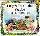 Lucy and Tom at the Seaside by Shirley Hughes (Paperback, 1993)