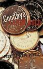 Goodbye Candy Gold by Patricia Ellyn Powell 9781449031299 Paperback 2009