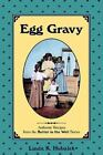 Butter in the Well: Egg Gravy : Authentic Recipes from the Butter in the Well Series Bk. 3 by Linda K. Hubalek (1994, Paperback, Reprint)