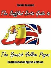 BAFFLED BRITS GUIDE TO THE SPANISH YELLOW PAGES - NEW PAPERBACK BOOK