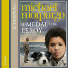 A Medal For Leroy [Unabridged Edition] by Michael Morpurgo (CD-Audio, 2012)