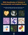 WHO Classification of Tumours of Haematopoietic and Lymphoid Tissues: 2008: Vol. 2: International Agency for Research on Cancer by International Agency for Research on Cancer, Steven H. Swerdlow (Paperback, 2008)