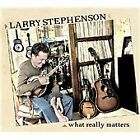 Larry Stephenson - What Really Matters (2012)
