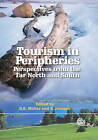 Tourism in Peripheries: Perspectives from the Far North and South by CABI Publishing (Hardback, 2006)