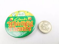 VINTAGE CLARKS WHIRLIGIG THEATRE RETRO BADGE COLLECTABLE 1970S