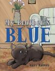 My Brother's Blue 9781449041854 by Gary Raines Paperback
