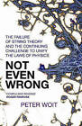 Not Even Wrong by Peter Woit (Hardback, 2006)