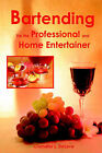 Bartending for the Professional and Home Entertainer by Chandler L Delove (Paperback / softback, 2004)