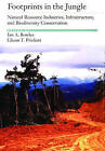 Footprints in the Jungle: Natural Resource Industries, Infrastructure and Biodiversity Conservation by Oxford University Press Inc (Hardback, 2000)