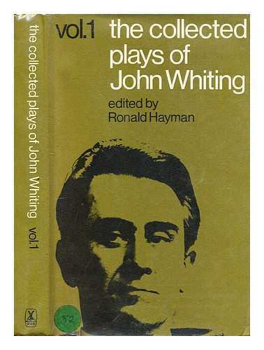 The collected plays of John Whiting: Vol.1