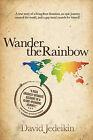 Wander the Rainbow by David Jedeikin (Paperback, 2010)