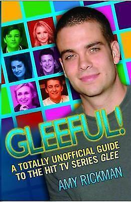 1 of 1 - NEW Gleeful! A Totally Unofficial Guide to the Hit TV Series Glee Amy Rickman