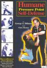 Humane Pressure Point Self-Defense: Dillman Pressure Point Method for Law Enforcement, Medical Personnel, Business Professionals, Men and Women by George Dillman (Paperback / softback, 2009)