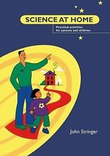 Science at Home : Practical Activities for Parents and Children by John...