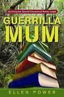 Guerrilla Mum: Surviving the Special Educational Needs Jungle by Ellen Power (Paperback, 2010)