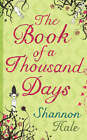 The Book of a Thousand Days by Shannon Hale (Hardback, 2008)