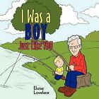 I Was a Boy Just Like You by Eloise Lovelace (Paperback, 2011)