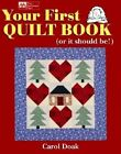 Your First Quilt Book or It Should Be 9781564771988 by Carol Doak Paperback