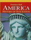 America: History of Our Nation 2014 Survey Student Edition Grade 8 by Prentice Hall (Hardback, 2013)