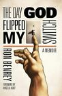 The Day God Flipped My Switch by Ron Benrey (Paperback / softback, 2013)