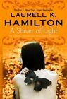 A Shiver of Light by Laurell K. Hamilton (Paperback, 2014)