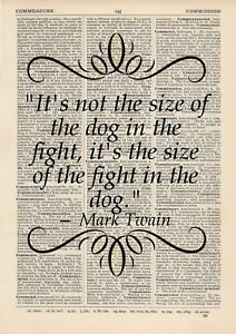 Its Not The Size Of The Dog In The Fight Art Print Quote Mark Twain