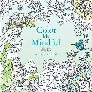 Image Is Loading NEW Color Me Mindful Birds By Anastasia Catris