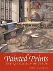 Painted Prints: The Revelation of Color in Northern Renaissance and Baroque Engravings, Etchings and Woodcuts by Susan Dackerman, etc. (Paperback, 2002)