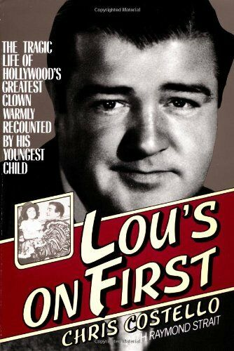 Lous on First: The Tragic Life of Hollywoods Greatest Clown Warmly Recounted ...
