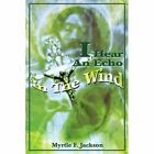 I Hear an Echo in the Wind by Myrtle F Jackson (Paperback / softback, 2002)