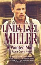 A Stone Creek Novel: A Wanted Man by Linda Lael Miller (2013, Paperback)